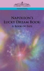 Napoleon's Lucky Dream Book: A Book of Fate