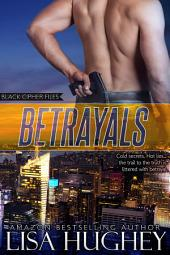 Betrayals: Black Cipher Files #2