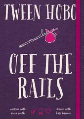 Tween Hobo: Off the Rails
