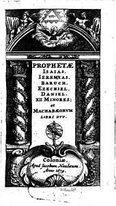 Biblia Sacra Vulgatae editionis: Prophetae Isaias, Jeremias, Baruch, Ezechiel, Daniel, XII Minores; et Machabaeorum Libri Duo. 4