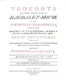 Thoughts on the plan for a Magdalen House for repentant prostitutes     The second edition  with additions PDF