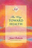 The Way Toward Health  A Seth Book  PDF