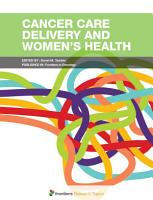 Cancer Care Delivery and Women s Health PDF