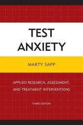 Test Anxiety: Applied Research, Assessment, and Treatment Interventions, Edition 3