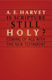 Is Scripture Still Holy?: Coming of Age with the New Testament