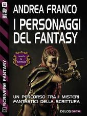 I personaggi del Fantasy: Scrivere Fantasy 2