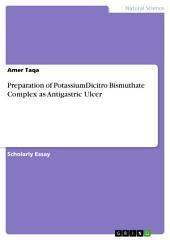 Preparation of PotassiumDicitro Bismuthate Complex as Antigastric Ulcer