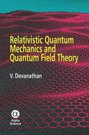 Relativistic Quantum Mechanics and Quantum Field Theory PDF