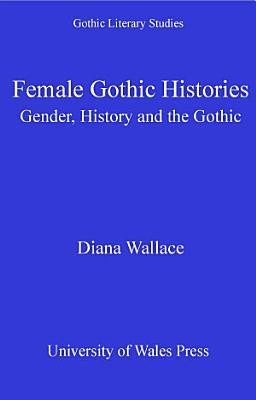 Female Gothic Histories