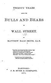 Twenty Years Among the Bulls and Bears of Wall Street