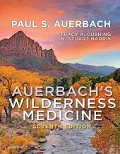 Auerbach's Wilderness Medicine E-Book: Edition 7