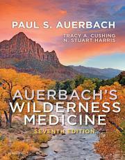 Auerbach s Wilderness Medicine E Book PDF