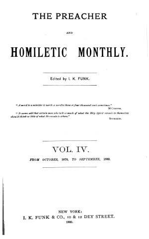 The Preacher and Homiletic Monthly