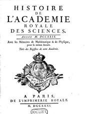 Histoire de l'Académie Royale des Sciences: avec les mémoires de mathématique et de physique pour la même année : tirés des registres de cette Académie. 1729 (1731)