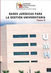 Bases jurídicas para la Gestión Universitaria. Tomo II: Volumen 2