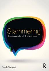 Stammering: A resource book for teachers