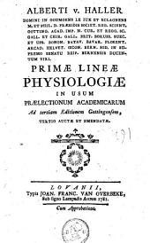Primae lineae physiologiae: in usum praelectionum academicarum ad tertiam editionem Gottingensem, tertio auctae et emendatae