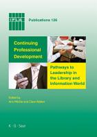 Continuing Professional Development  Pathways to Leadership in the Library and Information World PDF