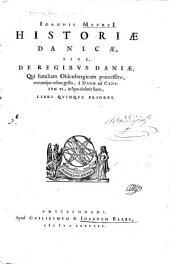 Joannis Meursii Historica, danica pariter et belgica ...