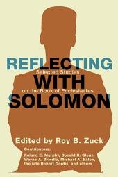 Reflecting with Solomon: Selected Studies on the Book of Ecclesiastes