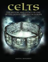 Celts: The History and Legacy of One of the Oldest Cultures in Europe