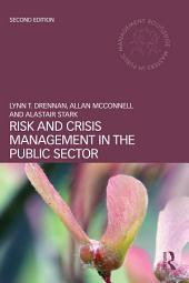 Risk and Crisis Management in the Public Sector: Edition 2