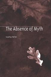 Absence of Myth, The: Dylan Thomas, Julia Kristeva, and Other Speaking Subjects
