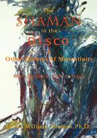 The Shaman in the Disco and Other Dreams of Masculinity PDF