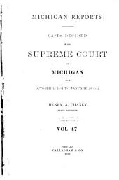 Michigan Reports. 1. VOL. 1-200 ONLY: Volume 47