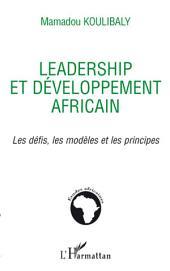 Leadership et développement africain: Les défis, les modèles et les principes