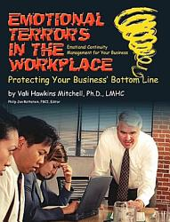 Emotional Terrors In The Workplace Protecting Your Business Bottom Line Book PDF