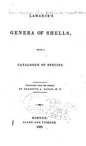 Lamarck's Genera of Shells: With a Catalogue of Species