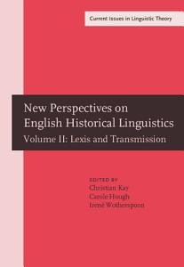 New Perspectives on English Historical Linguistics  Lexis and transmission PDF