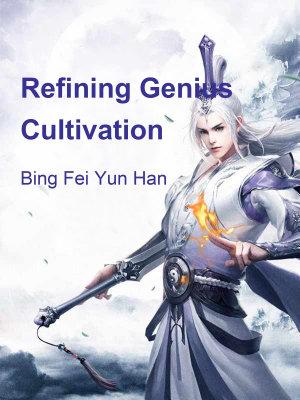 Refining Genius Cultivation
