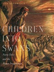 Children Into Swans Book PDF