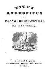 Titus Andronicus ... VI. neue Uibersetzung: 30