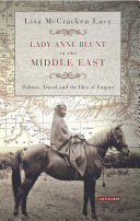 Lady Anne Blunt in the Middle East
