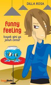 Funny Feeling; Kayak Gini Ya Jatuh Cinta?