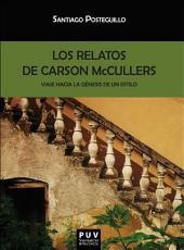 Los relatos de Carson McCullers: Viaje hacia la génesis de un estilo