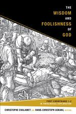 The Wisdom and Foolishness of God