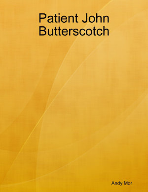Patient John Butterscotch
