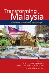 Transforming Malaysia: Dominant and Competing Paradigms