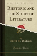 Rhetoric and the Study of Literature  Classic Reprint  PDF