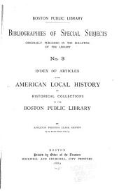 Index of Articles Upon American Local History in Historical Collections in the Boston Public Library