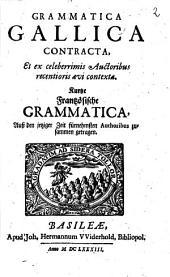 Grammatica Gallica Contracta: Et ex celeberrimis Auctoribus recentioris aevi contexta