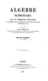 Algèbre élémentaire avec de nombreuses applications à la géométrie et aux questions les plus simples de physique, de mécanique, etc