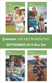 Harlequin Heartwarming September 2015 Box Set: Out of the Ashes\Owen's Best Intentions\Harper's Wish\Sweet Mountain Rancher