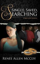 Single, Saved, & Searching: A True Love Novella