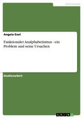 Funktionaler Analphabetismus - ein Problem und seine Ursachen
