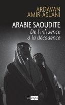 Arabie saoudite  De l influence    la d  cadence